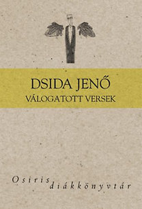Dsida Jenő: Dsida Jenő - Válogatott versek