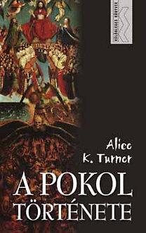 Alice K. Turner: A pokol története
