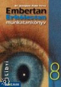 Baloghné Makó Teréz: Embertan, erkölcstan munkatankönyv 8.o.