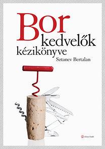 Sztanev Bertalan: Borkedvelők kézikönyve