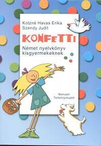 Szendy Judit, Havas Erika: Konfetti  - Német nyelvkönyv kisgyermekeknek