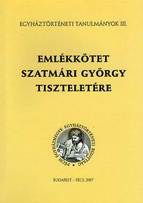 Fedeles Tamás (szerk.): Emlékkötet Szatmáry György tiszteletére