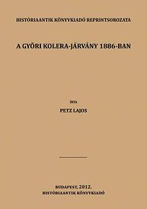 Petz Lajos: A győri kolera-járvány 1886-ban