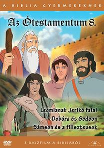 A Biblia gyermekeknek - Az Ótestamentum 8. - Leomlanak Jerikó falai / Debóra és Gedeon / Sámson és a filiszteusok