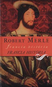 Robert Merle: Francia história