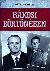 Petrusz Tibor: Rákosi börtönében
