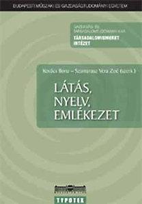 Szamarasz Vera Zoé, Kovács Ilona: Látás, nyelv, emlékezet