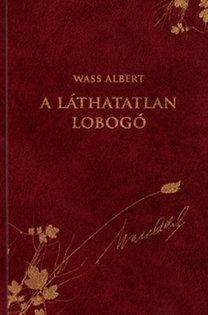Wass Albert: A láthatatlan lobogó