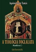 Aquinói Szent Tamás: A teológia foglalata  (Második rész 2.)
