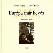 Roenai József, Jánosi Zoltán: Európa már kevés - Interjú, versek, fotók