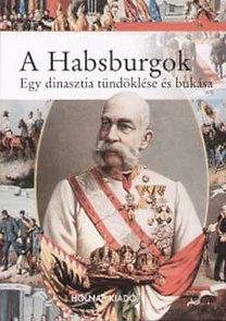 Elvira Marinelli: A Habsburgok - Egy dinasztia tündöklése és bukása