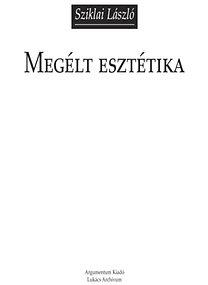 Sziklai László: Megélt esztétika
