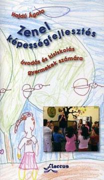 Hajdú Ágota: Zenei képességfejlesztés óvodás és kisiskolás gyermekek sz. VHS-kaz.