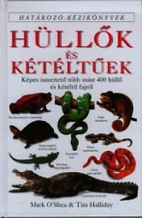Mark O'shea, Tim Halliday: Hüllők és kétéltűek - Határozó kézikönyvek - Képes ismertető több mint 400 hüllő és kétéltű fajról
