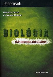 dr. Molnár Katalin, Mándics Dezső: Biológia - középiskolásoknak, érettségizőknek