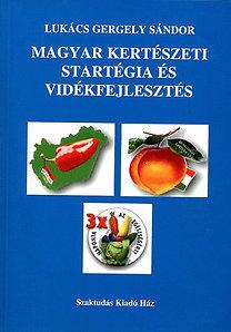 Lukács Gergely Sándor: Magyar kertészeti stratégia és vidékfejlesztés