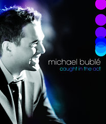 Michael Bublé, : Caught in the Act - Cd+DVD