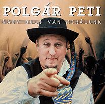 Polgár Péter: Nagy buli van minálunk - CD