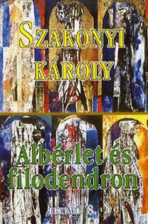 Szakonyi Károly: Albérlet és filodendron - Életmű 8.