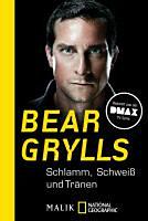 Grylls, Bear: Schlamm, Schweiß und Tränen