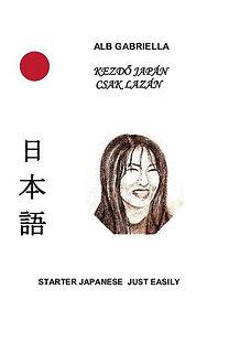 Alb Gabriella: Kezdő japán csak lazán - Starter japanese just easily