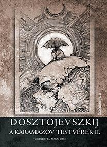 Fjodor Mihajlovics Dosztojevszkij: A Karamazov-testvérek II.