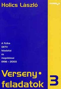 Holics László: Versenyfeladatok 3. - A fizika OKTV feladatai és megoldásai 1998-2000