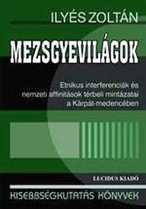 Ilyés Zoltán: Mezsgyevilágok