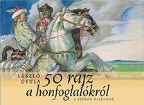 László Gyula: 50 rajz a Honfoglalókról