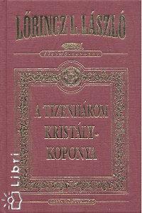 Lőrincz L. László: A tizenhárom kristálykoponya I-II.