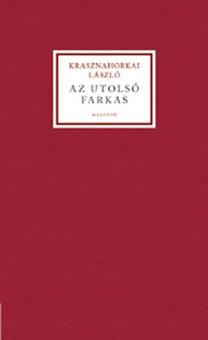Krasznahorkai László: Az utolsó farkas