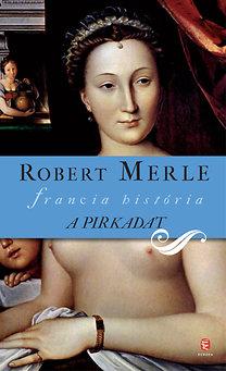 Robert Merle: A pirkadat