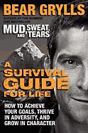 Grylls, Bear: A Survival Guide for Life