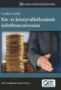 Gyulai László: Kis- és középvállalkozások üzletfinanszírozása