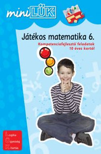 Török Ágnes (szerk.): Játékos matematika 6. - Kompetenciafejlesztő feladatok 10 éves kortól
