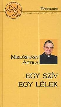 Miklósházy Attila: Egy szív, egy lélek