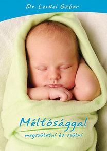 Lenkei Gábor dr.: Méltósággal megszületni és szülni