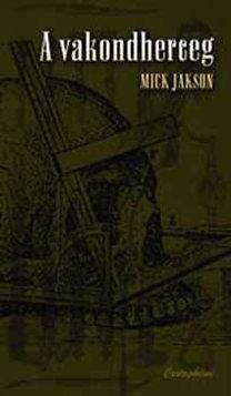 Mick Jackson: A vakondherceg