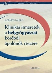 Kornéth Anikó: Klinikai ismeretek a belgyógyászat köréből ápolók részére