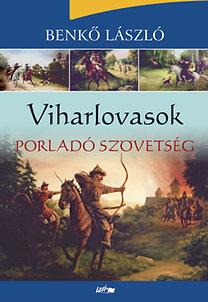 Benkő László: Viharlovasok - Porladó szövetség