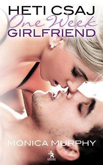 Monica Murphy: Heti csaj - One Week Girlfriend