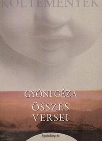 Gyóni Géza: Gyóni Géza összes versei