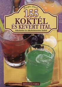 Bártfai László: 155 koktél és kevert ital