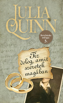 Julia Quinn: Tíz dolog, amit szeretek magában - Bevelstoke trilógia 3.