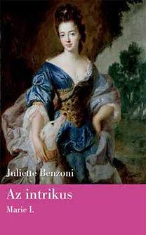 Juliette Benzoni: Az intrikus