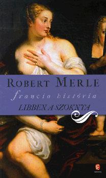 Robert Merle: Libben a szoknya