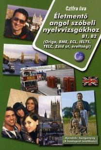Czifra Éva: Életmentő angol szóbeli nyelvvizsgákhoz B1-B2
