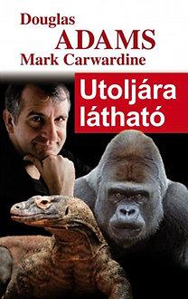 Douglas Adams, Mark Carwardine: Utoljára látható