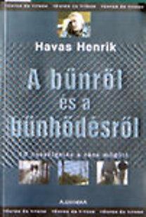 Havas Henrik: A bűnről és a bűnhődésről – 13 beszélgetés a rács mögött