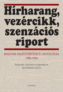 Buzinkay Géza: Hírharang, vezércikk, szenzációs riport